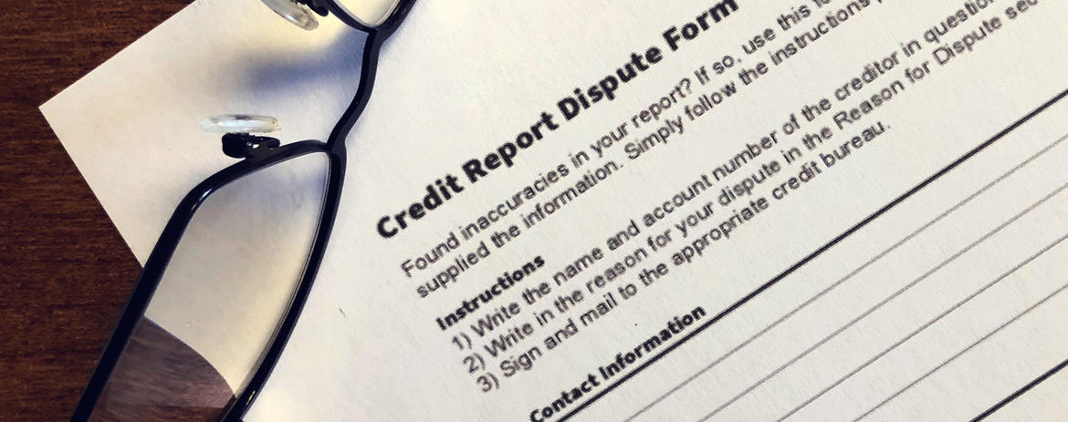 Everything You Need to Know About Fixing an Error on Your Credit Report